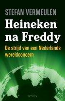 Afbeelding van Heineken na Freddy. De strijd van een Nederlands wereldconcern