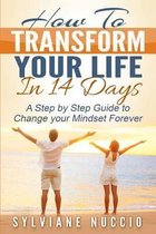 How to Transform Your Life in 14 Days