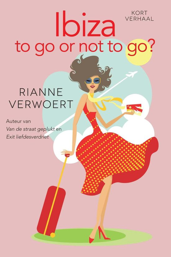 Ibiza to go or not to go? - Rianne Verwoert pdf epub