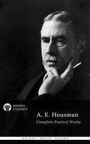 Complete Works of A. E. Housman (Delphi Classics)