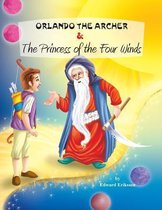 Orlando the Archer and the Princess of the Four Winds