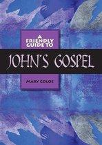 Friendly Guide to John's Gospel