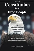 Constitution for a Free People for City, County, Provincial State and National Governments - Revised