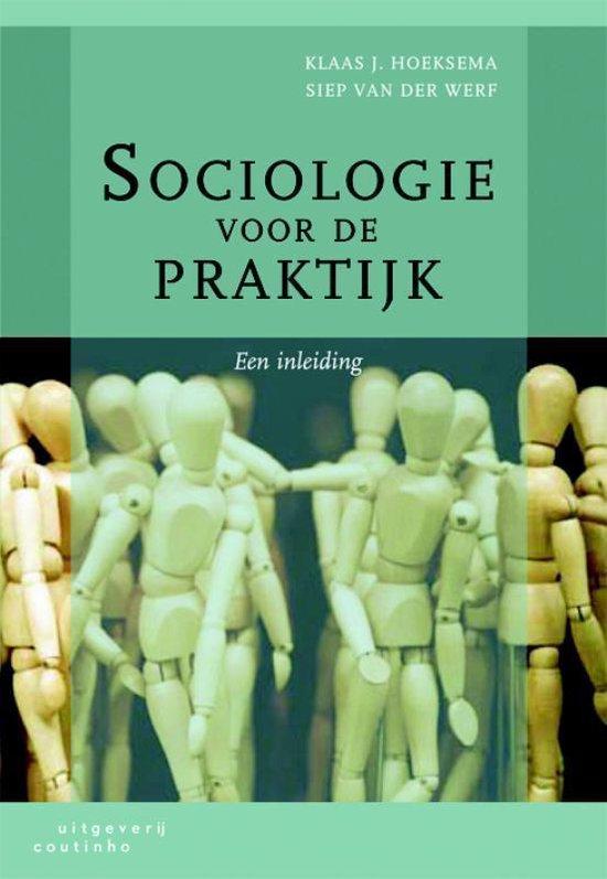Sociologie voor de praktijk - K.J. Hoeksema; S. van der Werf