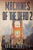 Machines of the Dead 2