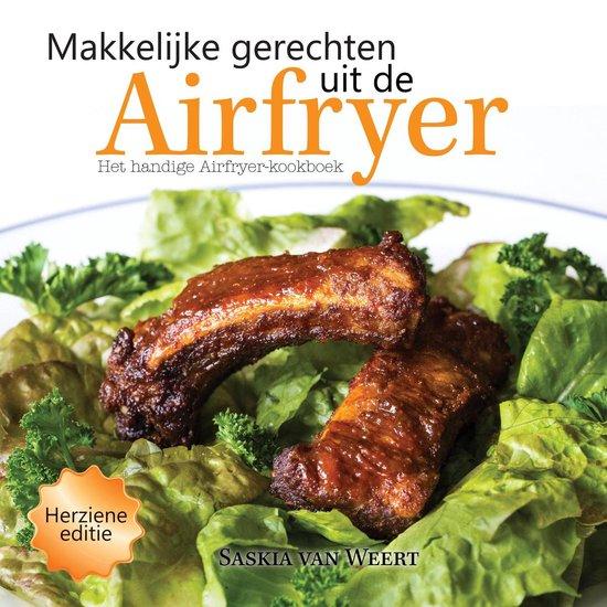 Makkelijke gerechten uit de Airfryer - Saskia van Weert | Fthsonline.com