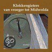 Klokkengieters van vroeger tot Midwolda