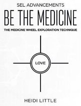 Be The Medicine