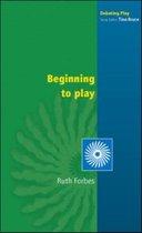 Beginning to Play