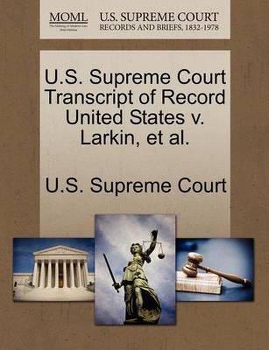 U.S. Supreme Court Transcript of Record United States V. Larkin, Et Al.