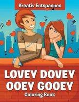 Lovey Dovey Ooey Gooey Coloring Book