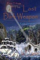 The Last Dark Weapon