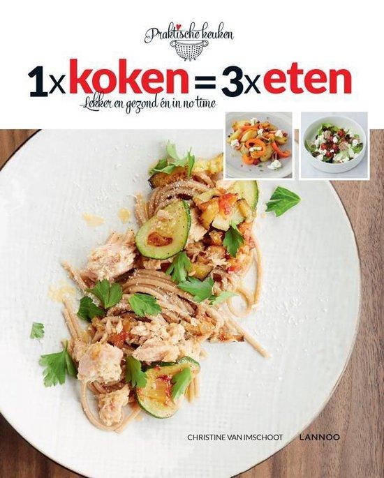 1× koken= 3× eten - Christine Van Imschoot |