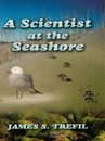 A Scientist at the Seashore