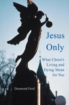 Jesus Only
