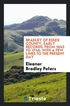Bradley of Essex County, Early Records