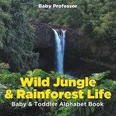 Wild Jungle & Rainforest Life- Baby & Toddler Alphabet Book