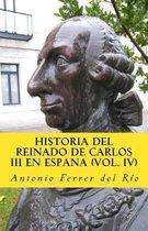 Historia del Reinado de Carlos III En Espana IV