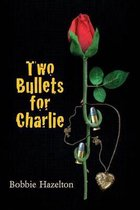 Two Bullets for Charlie