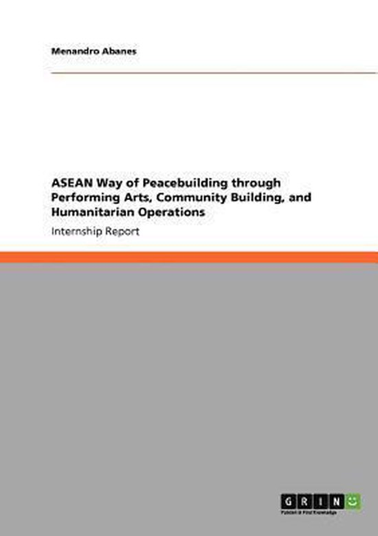 ASEAN Way of Peacebuilding Through Performing Arts, Community Building, and Humanitarian Operations