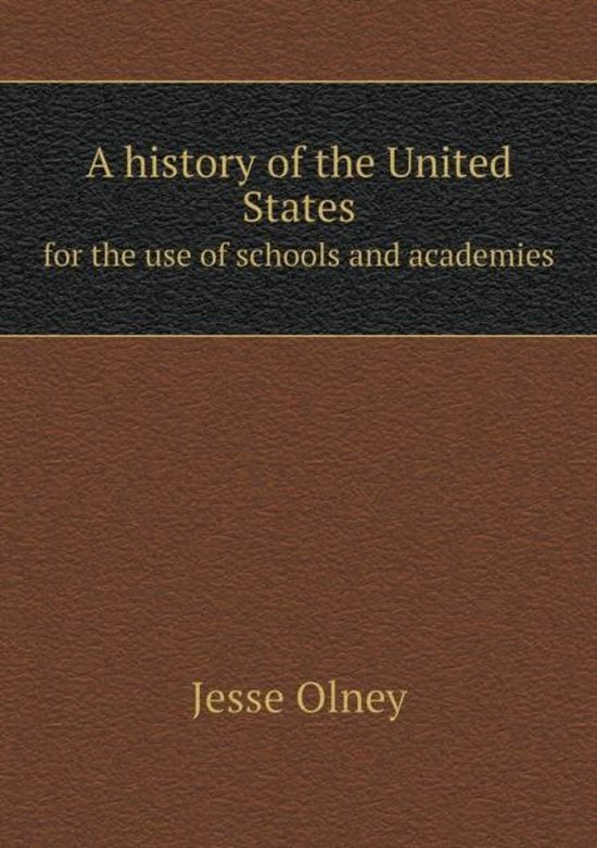 A History of the United States for the Use of Schools and Academies