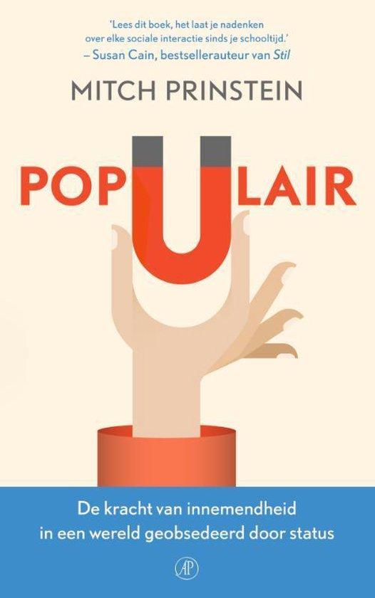 Populair. De kracht van innemendheid in een wereld geobsedeerd door status - Mitch Prinstein   Fthsonline.com