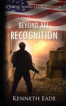 Beyond All Recognition