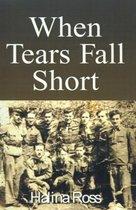 When Tears Fall Short