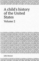 A Child's History of the United States Volume 2