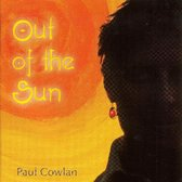 Paul Cowlan - Out Of The Sun