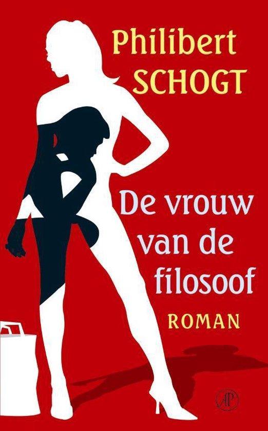 De Vrouw Van De Filosoof - Philibert Schogt |