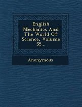 English Mechanics and the World of Science, Volume 55...