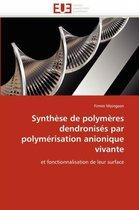 Synth�se de Polym�res Dendronis�s Par Polym�risation Anionique Vivante