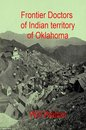 Frontier Doctors Of Indian Territory Of Oklahoma