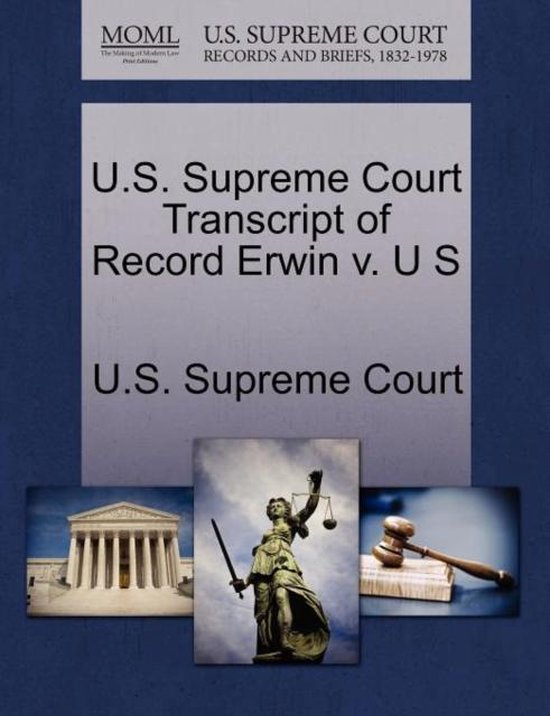 U.S. Supreme Court Transcript of Record Erwin V. U S