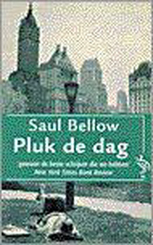 Pluk de dag - Saul Bellow  