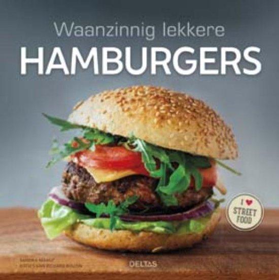 Waanzinnig lekkere hamburgers - Sandra Mahut |