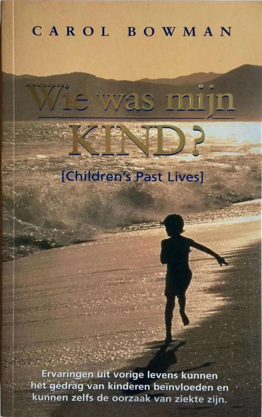 Wie was mijn kind ? - Carol Bowman |