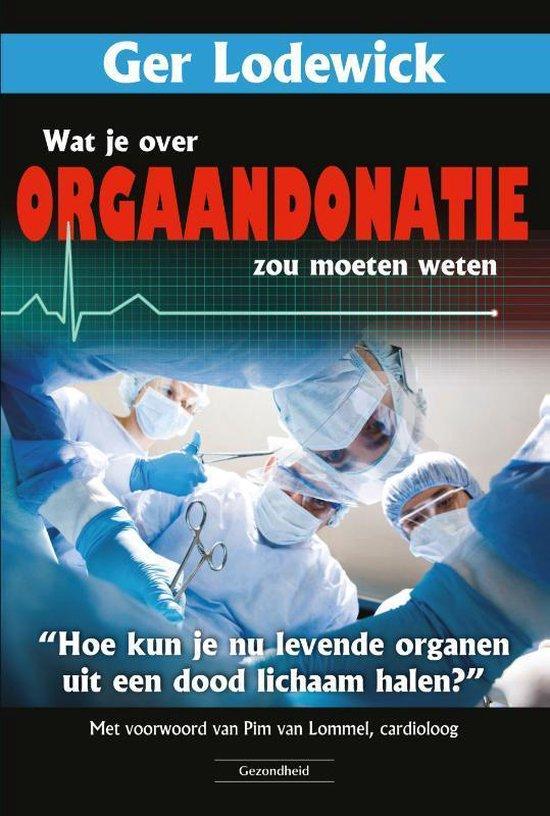 Wat je over orgaandonatie zou moeten weten - Ger Lodewick | Fthsonline.com
