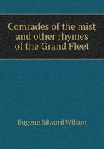 Comrades of the Mist and Other Rhymes of the Grand Fleet