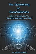 The Quickening of Consciousness