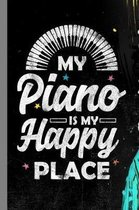 My Piano Is My Happy Place