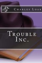 Trouble Inc.