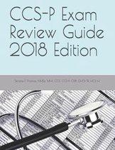 Ccs-P Exam Review Guide 2018 Edition
