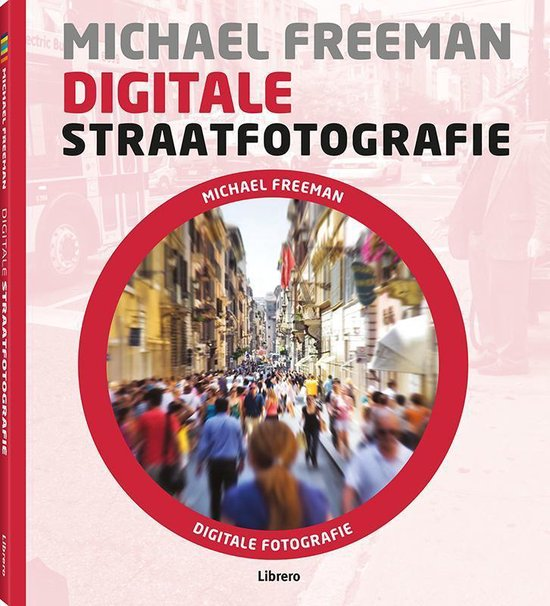 Digitale straatfotografie - Michael Freeman  