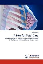 A Plea for Total Care
