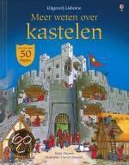 Meer weten over kastelen - K. Daynes |