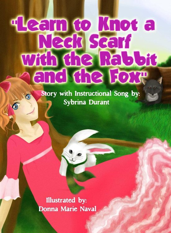 Omslag van Learn To Knot A Neck Scarf With The Rabbit And The Fox