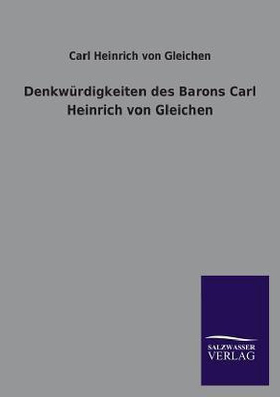 Boek cover Denkwurdigkeiten Des Barons Carl Heinrich Von Gleichen van Carl Heinrich Von Gleichen