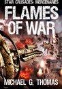 Flames of War (Star Crusades: Mercenaries, Book 3)
